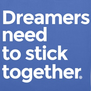 Dreamers need to stick together - Tote Bag