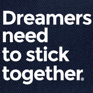 Dreamers need to stick together - Snapback Cap