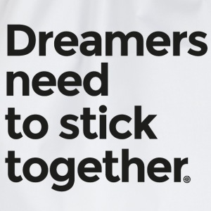 Dreamers need to stick together - Drawstring Bag