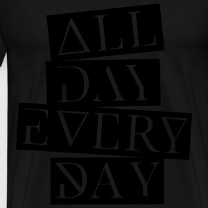 all day every day Pullover & Hoodies - Männer Premium T-Shirt