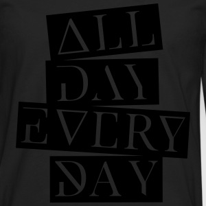 all day every day T-Shirts - Männer Premium Langarmshirt