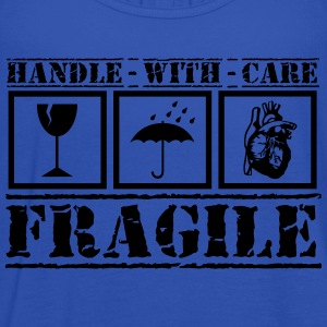 Fragile - handle with care T-Shirts - Frauen Tank Top von Bella