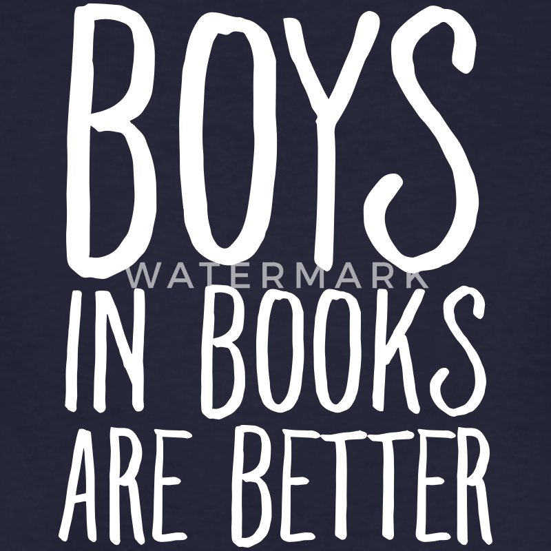 Boys In Books Are Better T-Shirts - Männer Bio-T-Shirt