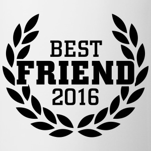 Best Friend 2016 Pullover & Hoodies - Tasse
