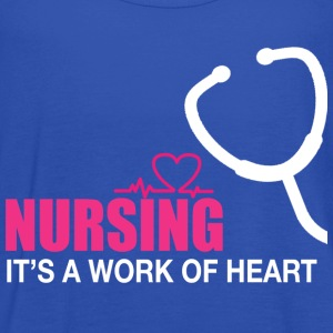 Nursing is a work of heart - Women's Tank Top by Bella