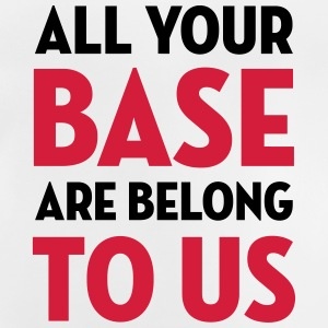 All Your Base Are Belong to Us / Geek / Gaming Shirts - Baby T-shirt