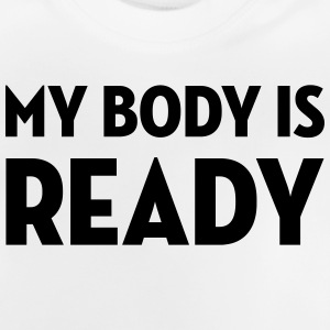 My Body is Ready / Geek / Gaming / Gamer / Game Shirts - Baby T-shirt