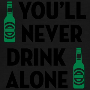 You'll Never Drink Alone / Alcool Alcohol Alkohol Mugs & Drinkware - Men's Premium T-Shirt