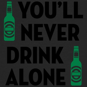 You'll Never Drink Alone / Alcool Alcohol Alkohol Kopper & tilbehør - Premium langermet T-skjorte for menn
