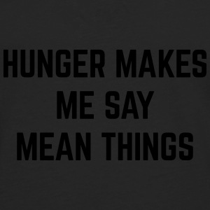 Hunger Mean Things Funny Quote Bags & Backpacks - Men's Premium Longsleeve Shirt