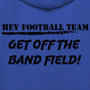 Hey football team, get off the band field! T-shirts - Premium-Luvtröja barn