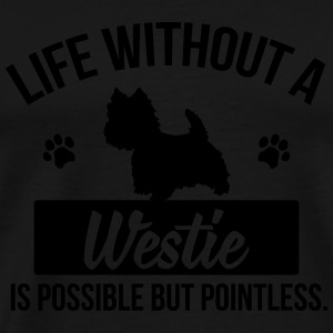 Dog shirt: Life without a Westie is pointless Langarmshirts - Männer Premium T-Shirt