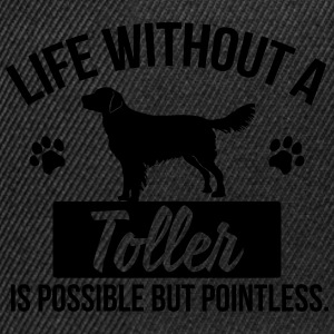 Dog shirt: Life without a Toller is pointless Topper - Snapback-caps