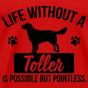 Dog shirt: Life without a Toller is pointless Tops - Men's Premium T-Shirt