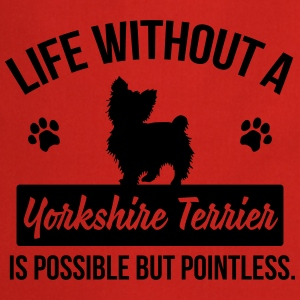 Dog shirt: Life without a Yorkie is pointless Manches longues - Tablier de cuisine