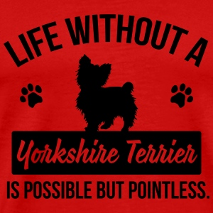 Dog shirt: Life without a Yorkie is pointless Manches longues - T-shirt Premium Homme