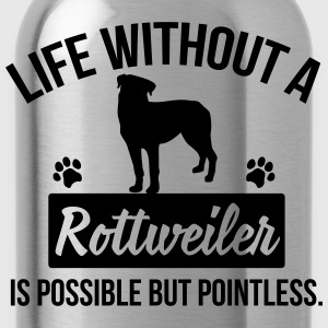 Dog shirt: Life without a Rottweiler is pointless Magliette - Borraccia