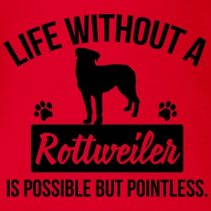 Dog shirt: Life without a Rottweiler is pointless T-Shirts - Baby Bio-Kurzarm-Body