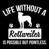 Dog shirt: Life without a Rottweiler is pointless T-shirts - Herre premium T-shirt