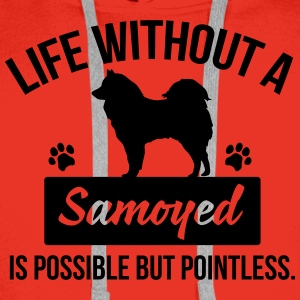 Dog shirt: Life without a Samoyed is pointless Koszulki - Bluza męska Premium z kapturem
