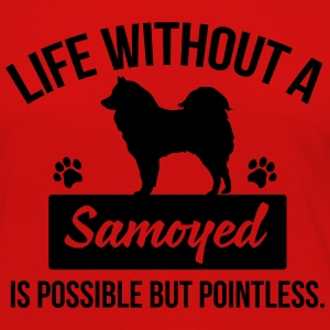 Dog shirt: Life without a Samoyed is pointless Koszulki - Koszulka damska Premium z długim rękawem
