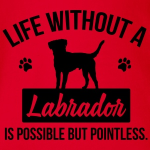 Dog shirt: Life without a Labrador is pointless Shirts - Organic Short-sleeved Baby Bodysuit