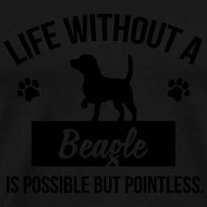 Dog shirt: Life without a Beagle is pointless Long Sleeve Shirts - Men's Premium T-Shirt
