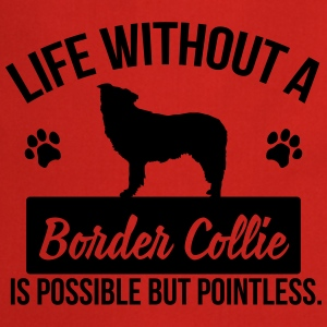 Dog: Life without a Border Collie is pointless Långärmade T-shirts - Förkläde
