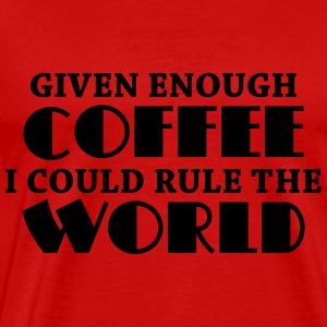 Given enough coffee I could rule the world Shirts met lange mouwen - Mannen Premium T-shirt