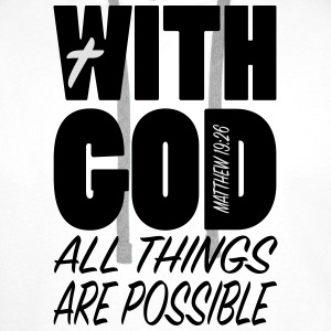 With God all things... T-Shirts - Männer Premium Hoodie