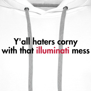 Y'all haters corny with that illuminati mess T-shirts - Premiumluvtröja herr