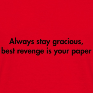 Always stay gracious, best revenge if your paper Torby i plecaki - Koszulka męska