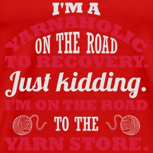 I'm a yarnaholic on the road to recovery. Tops - Men's Premium T-Shirt
