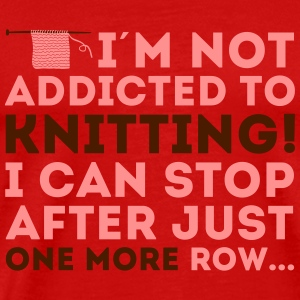 I'm not addicted to knitting! I can stop Langarmshirts - Männer Premium T-Shirt