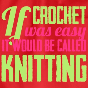 If crochet was easy it would be called knitting Toppar - Gymnastikpåse