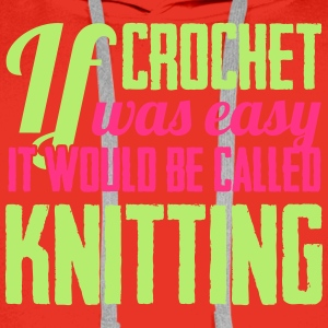 If crochet was easy it would be called knitting Långärmade T-shirts - Premiumluvtröja herr