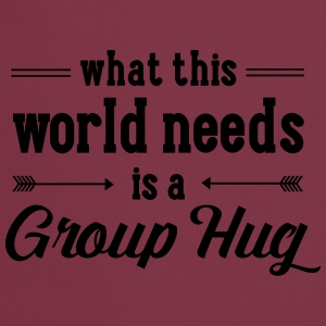 What This World Need Is A Group Hug Camisetas - Delantal de cocina