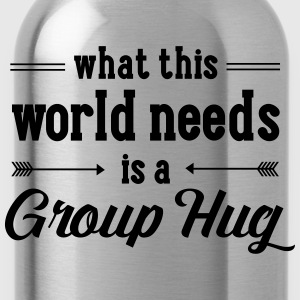 What This World Need Is A Group Hug T-Shirts - Water Bottle