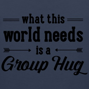 What This World Need Is A Group Hug T-shirts - Herre Premium tanktop