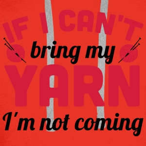 If I can't bring my yarn I'm not coming Toppar - Premiumluvtröja herr