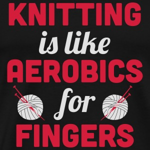 Knitting is like aerobics - for fingers Langarmshirts - Männer Premium T-Shirt
