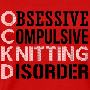 Obsessive Compulsive Knitting Disorder Long Sleeve Shirts - Men's Premium T-Shirt