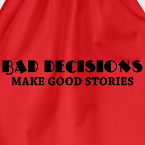 Bad decisions make good stories T-Shirts - Drawstring Bag