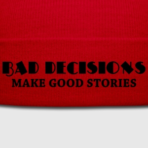 Bad decisions make good stories T-Shirts - Winter Hat