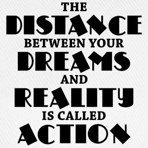 The distance between your dreams and reality T-shirts - Baseballcap