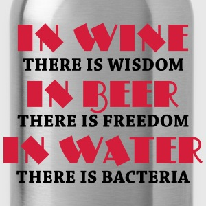 In wine there is wisdom... T-Shirts - Water Bottle