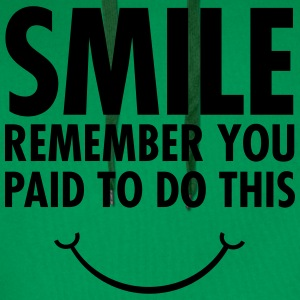 Smile - Remember You Paid To Do This Tee shirts - Sweat-shirt à capuche Premium pour hommes