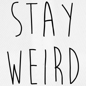 Stay Weird Funny Quote Mugs & Drinkware - Baseball Cap