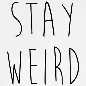 Stay Weird Funny Quote Gensere - Baseballcap