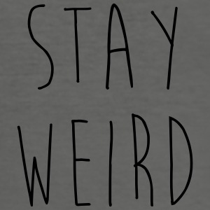 Stay Weird Funny Quote Tassen & rugzakken - slim fit T-shirt